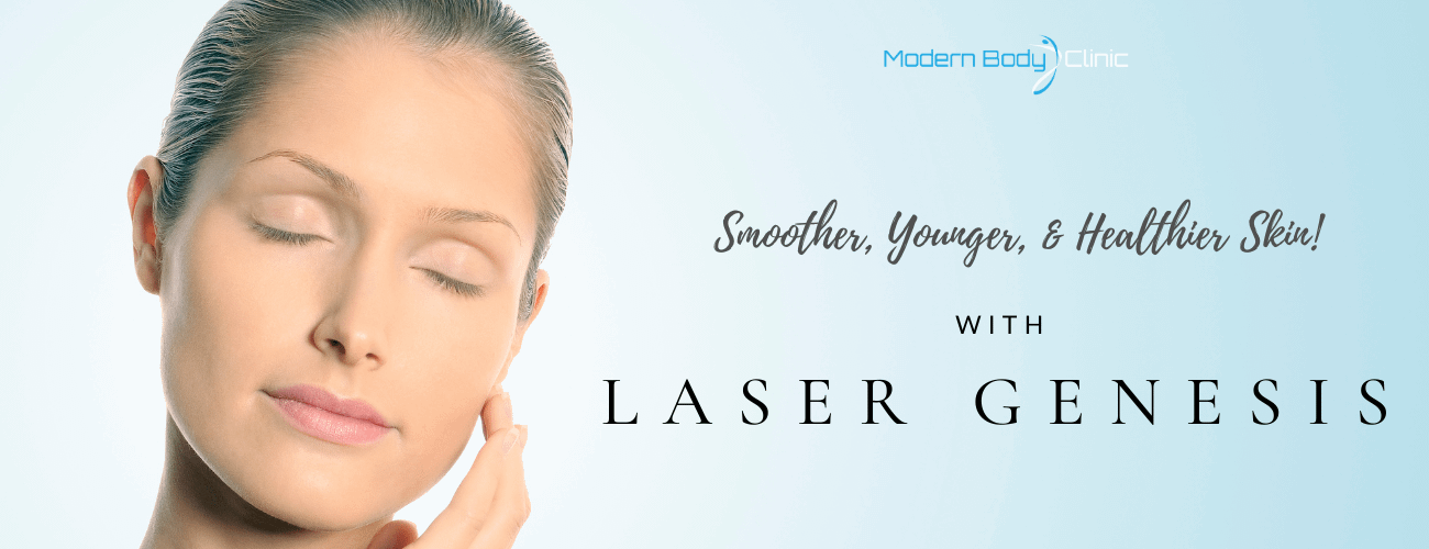 laser genesis by Modern Body Clinic
